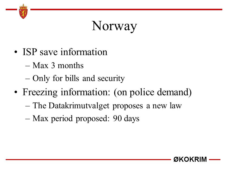 Norway ISP save information Freezing information: (on police demand)