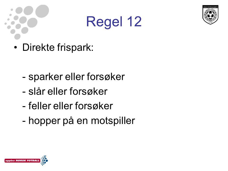 Regel 12 Direkte frispark: - sparker eller forsøker