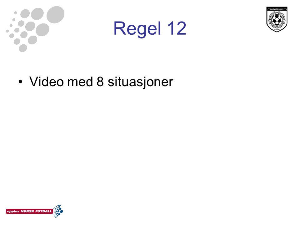Regel 12 Video med 8 situasjoner