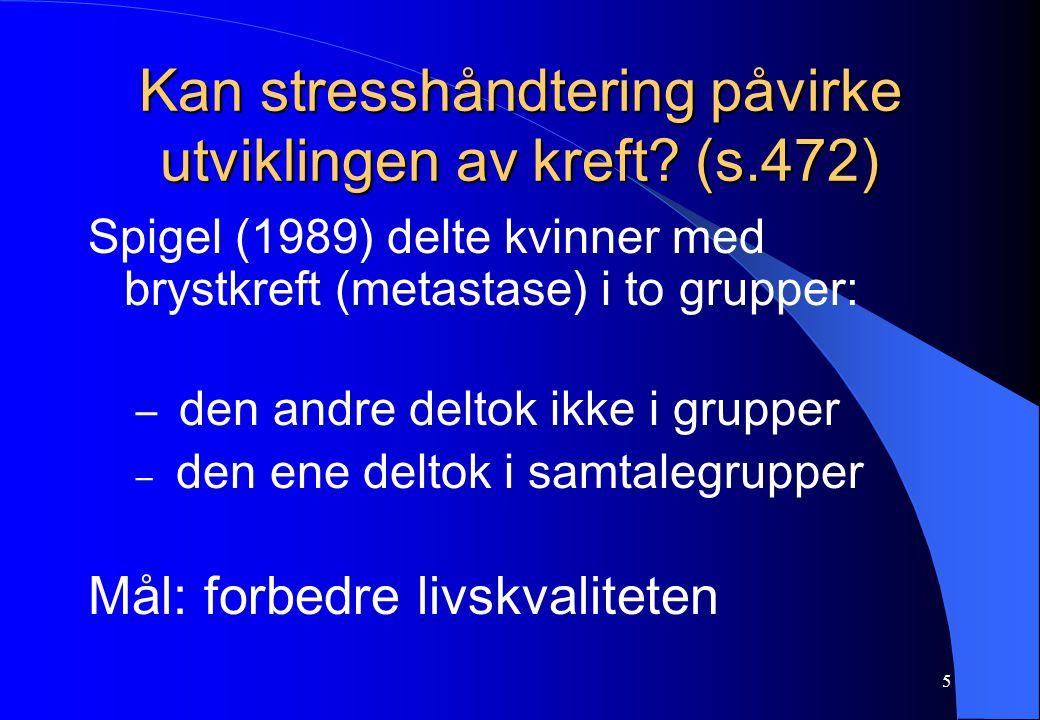 Kan stresshåndtering påvirke utviklingen av kreft (s.472)