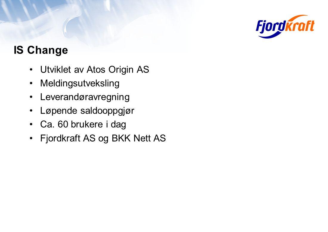 IS Change Utviklet av Atos Origin AS Meldingsutveksling