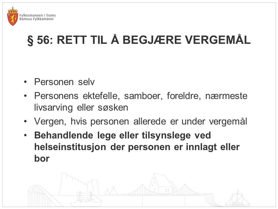 § 56: RETT TIL Å BEGJÆRE VERGEMÅL