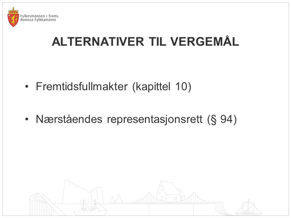ALTERNATIVER TIL VERGEMÅL