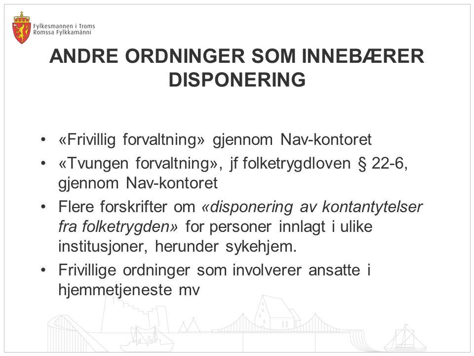 ANDRE ORDNINGER SOM INNEBÆRER DISPONERING