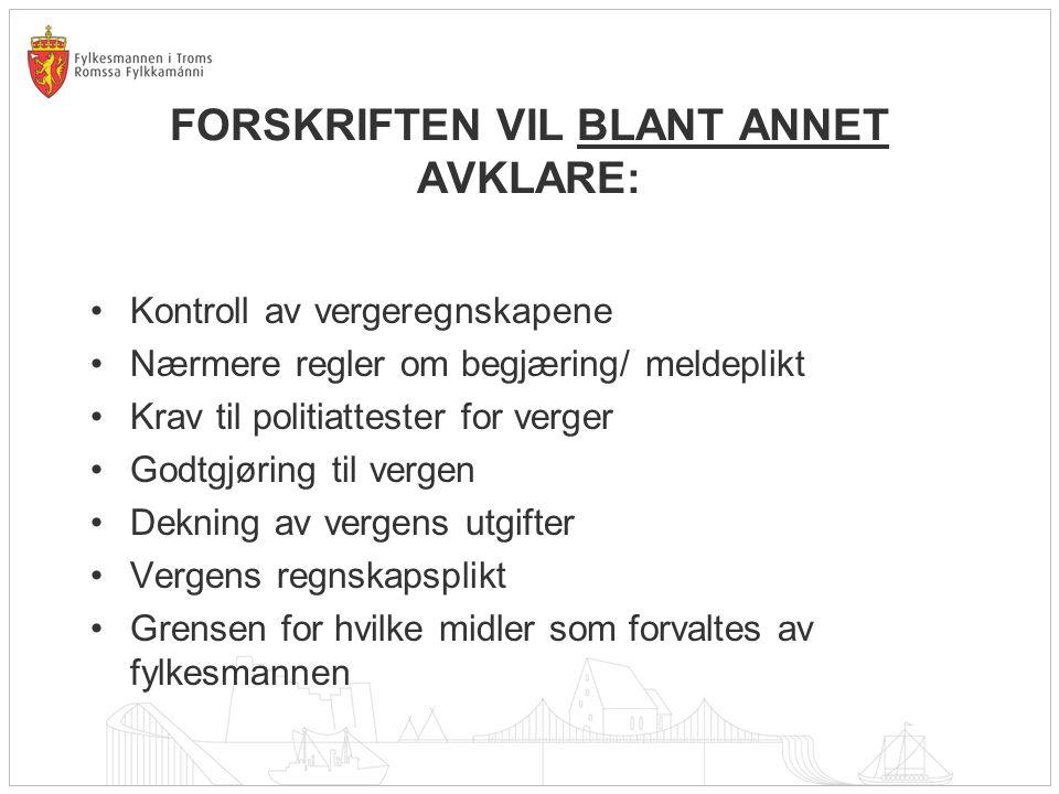 FORSKRIFTEN VIL BLANT ANNET AVKLARE: