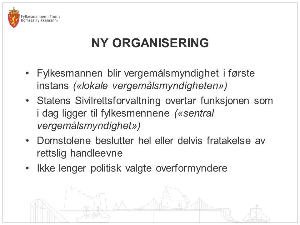 NY ORGANISERING Fylkesmannen blir vergemålsmyndighet i første instans («lokale vergemålsmyndigheten»)