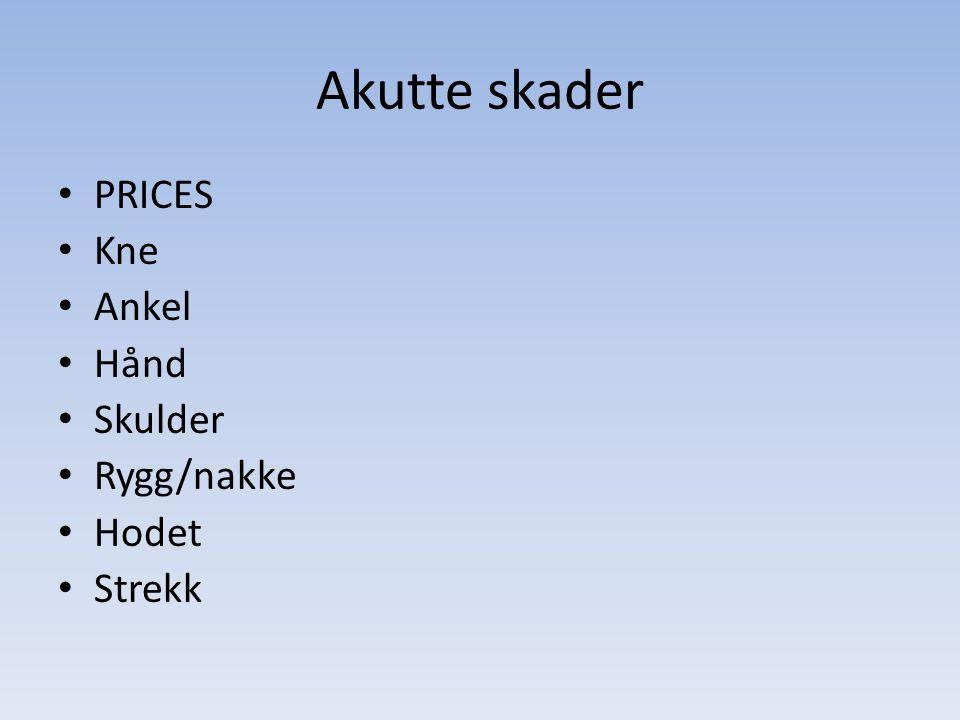 Akutte skader PRICES Kne Ankel Hånd Skulder Rygg/nakke Hodet Strekk