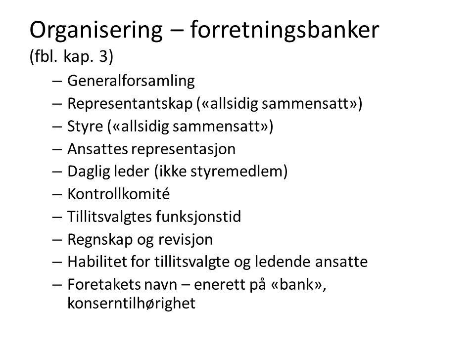 Organisering – forretningsbanker (fbl. kap. 3)