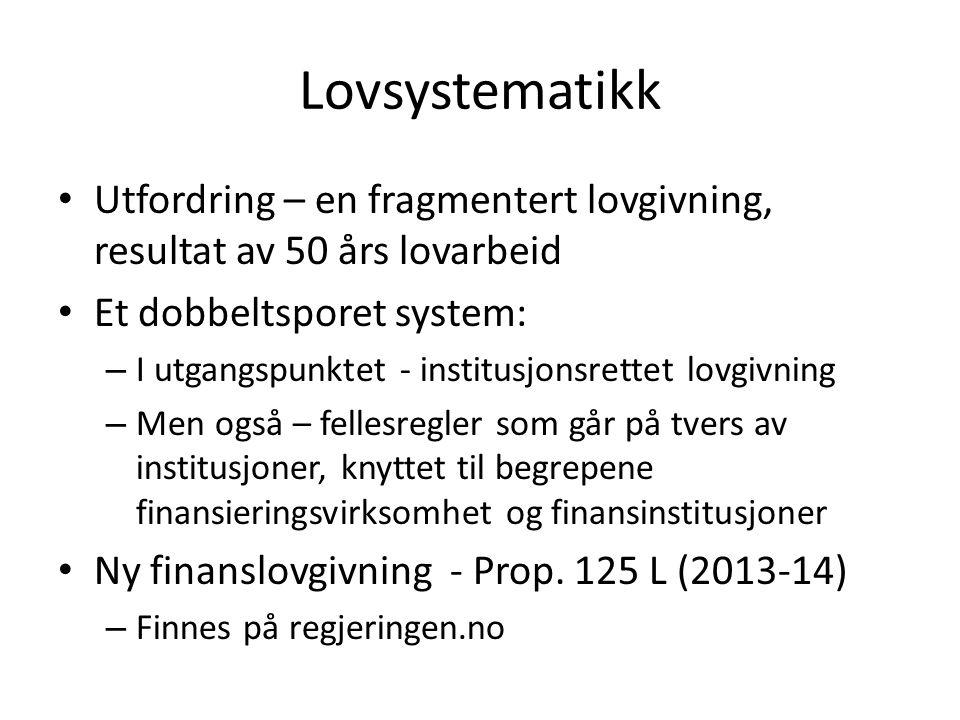 Lovsystematikk Utfordring – en fragmentert lovgivning, resultat av 50 års lovarbeid. Et dobbeltsporet system: