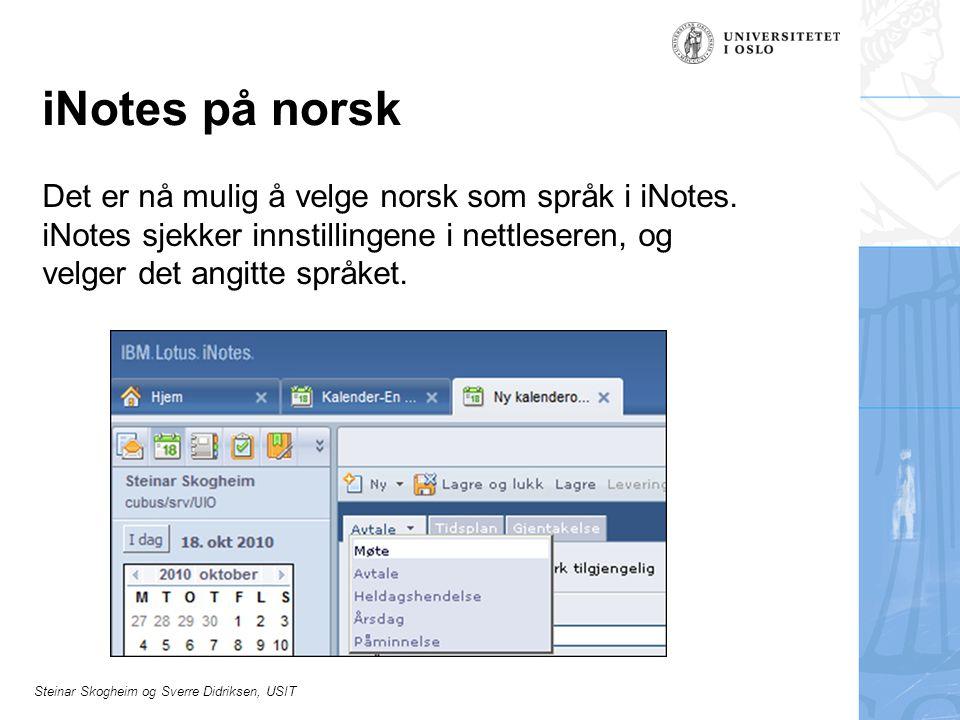 iNotes på norsk Det er nå mulig å velge norsk som språk i iNotes.