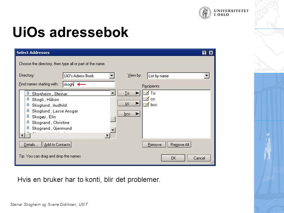 UiOs adressebok Hvis en bruker har to konti, blir det problemer.