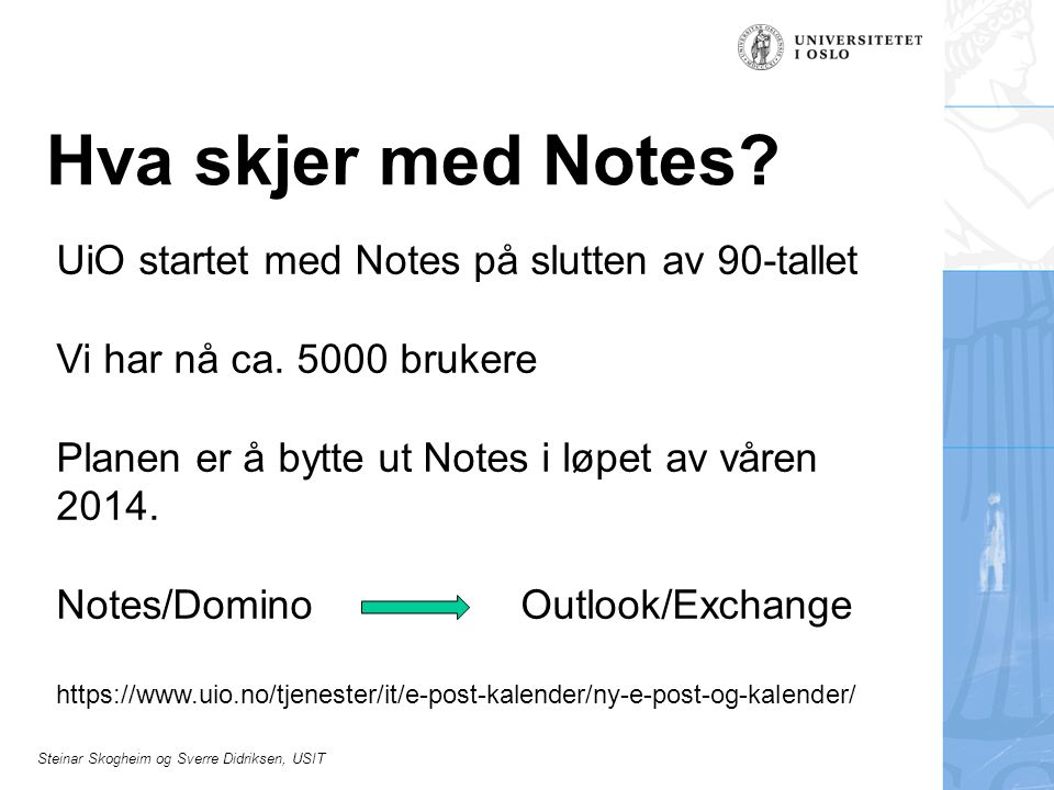 Hva skjer med Notes UiO startet med Notes på slutten av 90-tallet