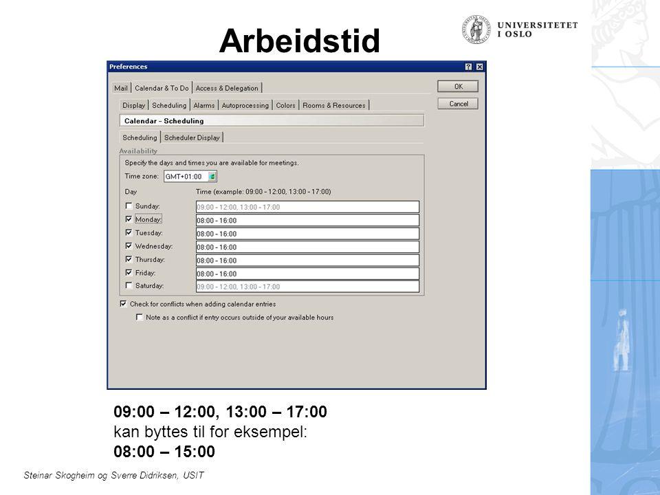 Arbeidstid 09:00 – 12:00, 13:00 – 17:00 kan byttes til for eksempel: