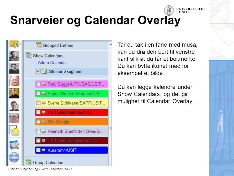 Snarveier og Calendar Overlay