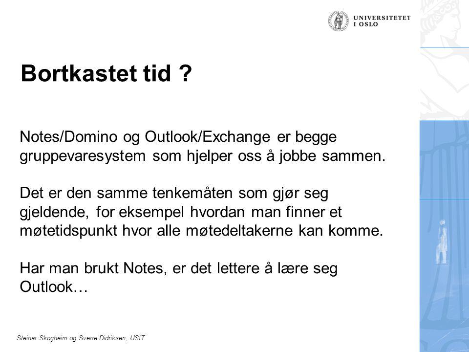 Bortkastet tid Notes/Domino og Outlook/Exchange er begge gruppevaresystem som hjelper oss å jobbe sammen.