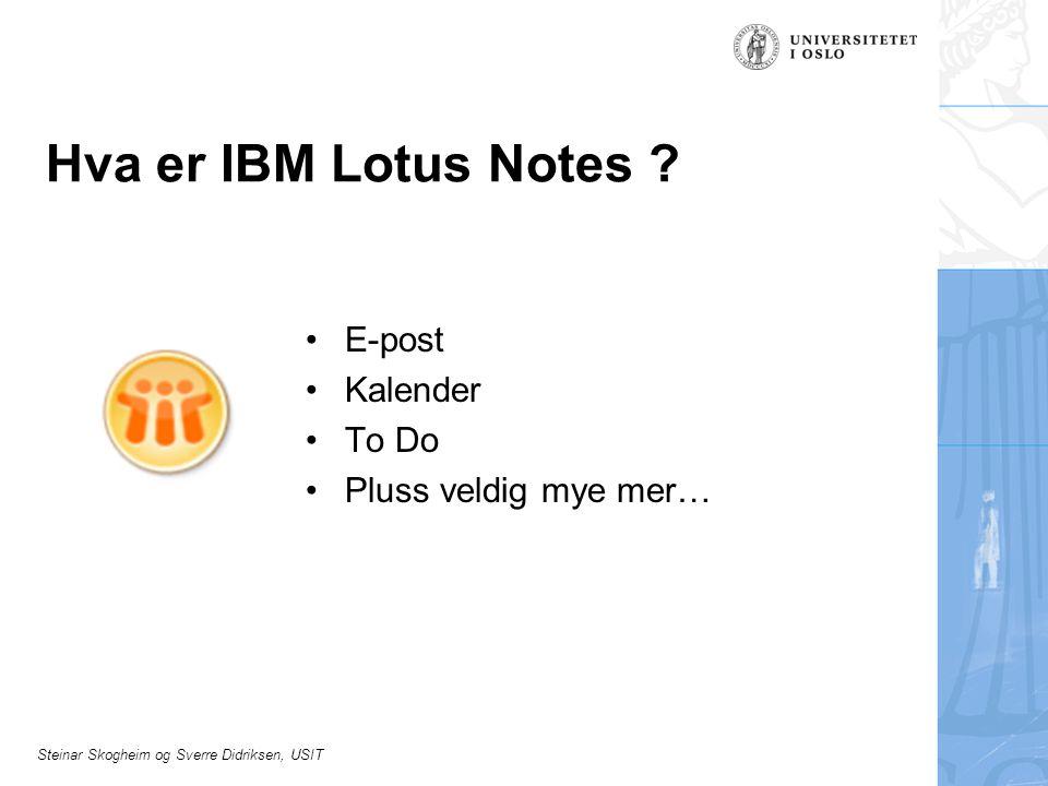 Hva er IBM Lotus Notes E-post Kalender To Do Pluss veldig mye mer…