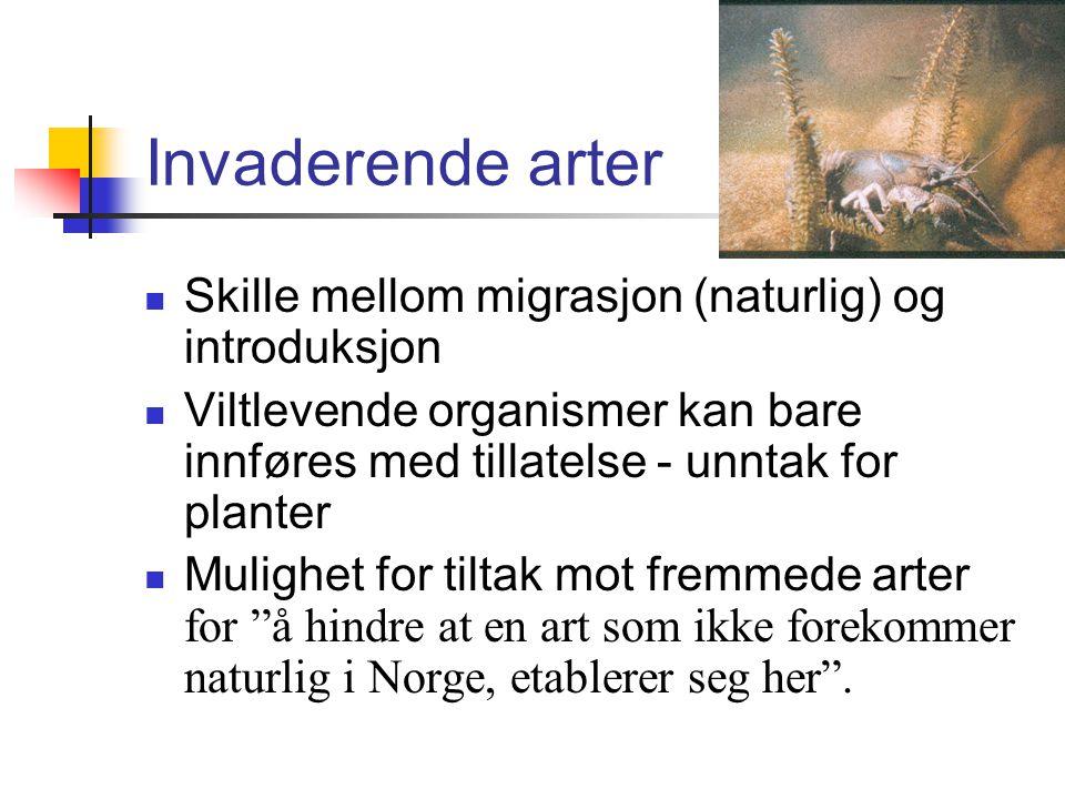 Invaderende arter Skille mellom migrasjon (naturlig) og introduksjon