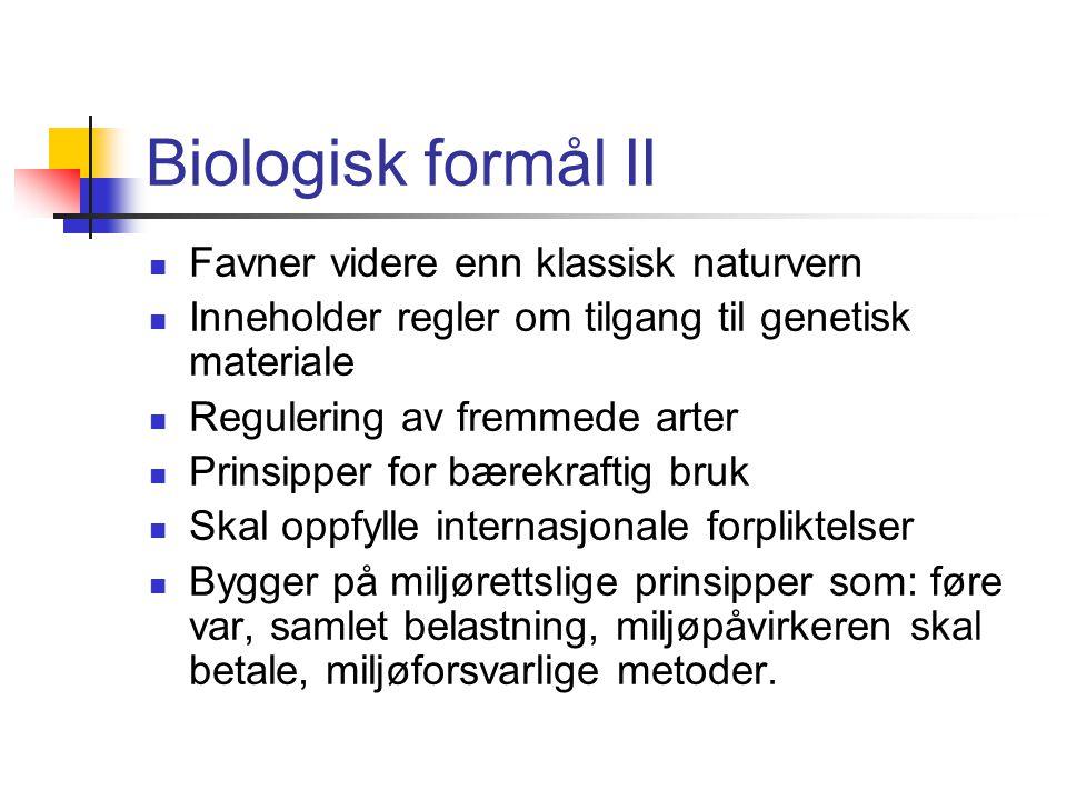 Biologisk formål II Favner videre enn klassisk naturvern