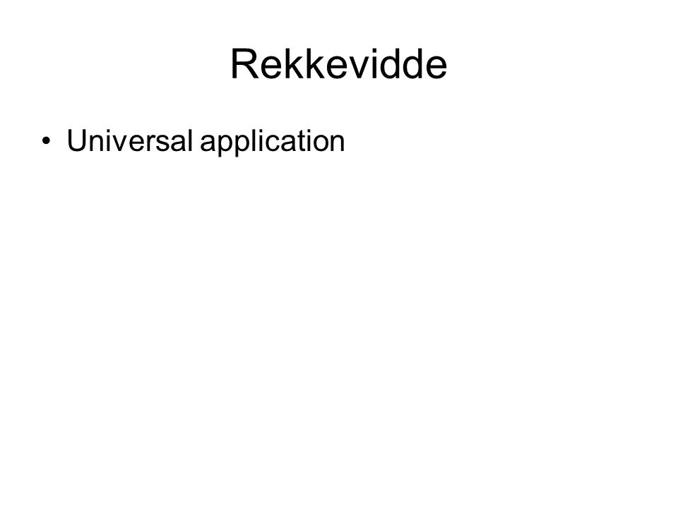 Rekkevidde Universal application