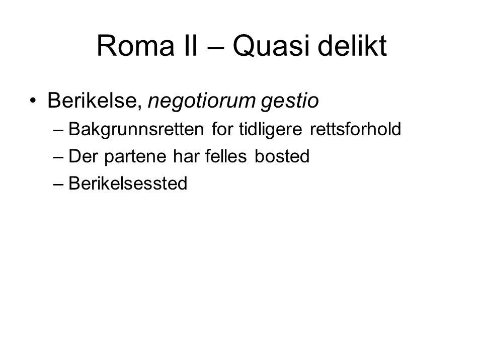 Roma II – Quasi delikt Berikelse, negotiorum gestio