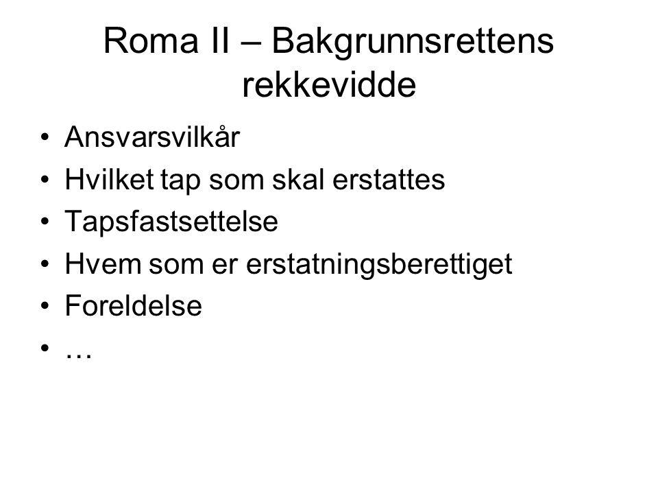 Roma II – Bakgrunnsrettens rekkevidde