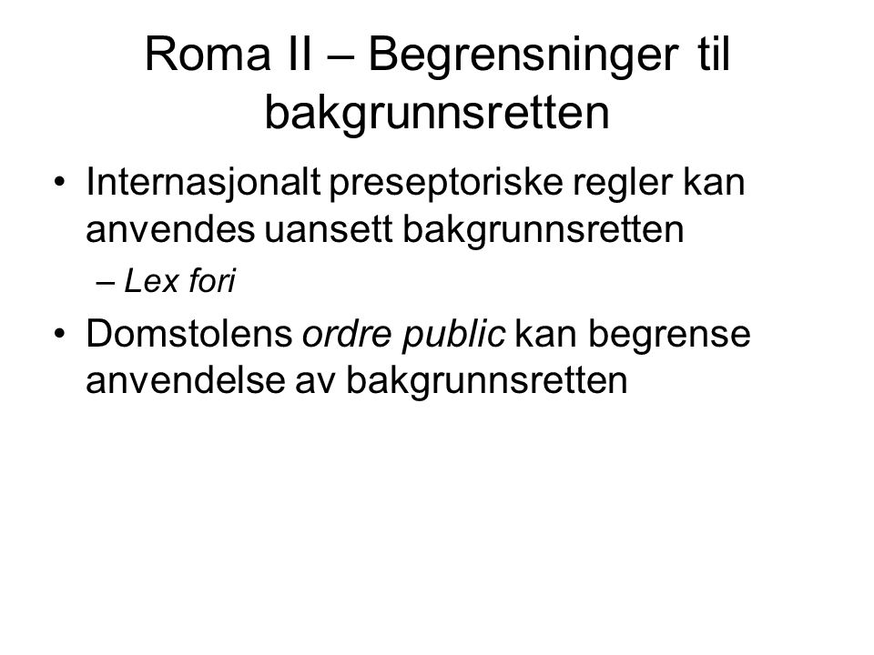 Roma II – Begrensninger til bakgrunnsretten