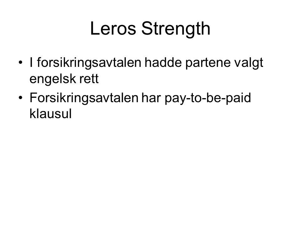 Leros Strength I forsikringsavtalen hadde partene valgt engelsk rett