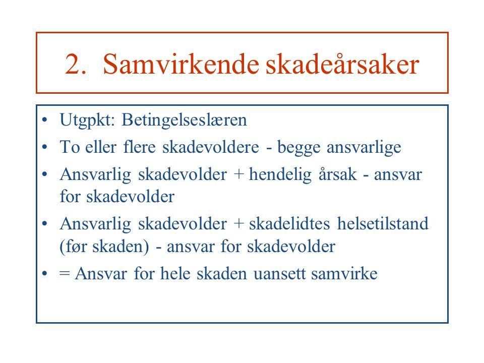 2. Samvirkende skadeårsaker