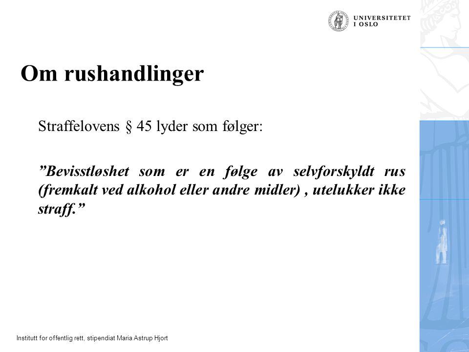 Om rushandlinger Straffelovens § 45 lyder som følger: