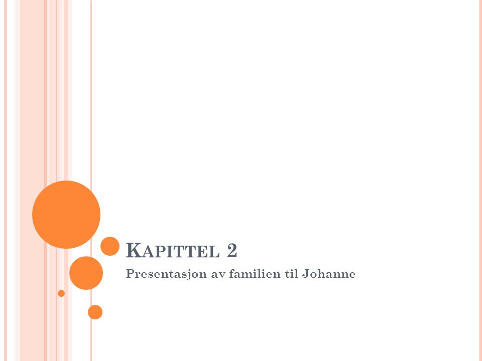 Presentasjon av familien til Johanne