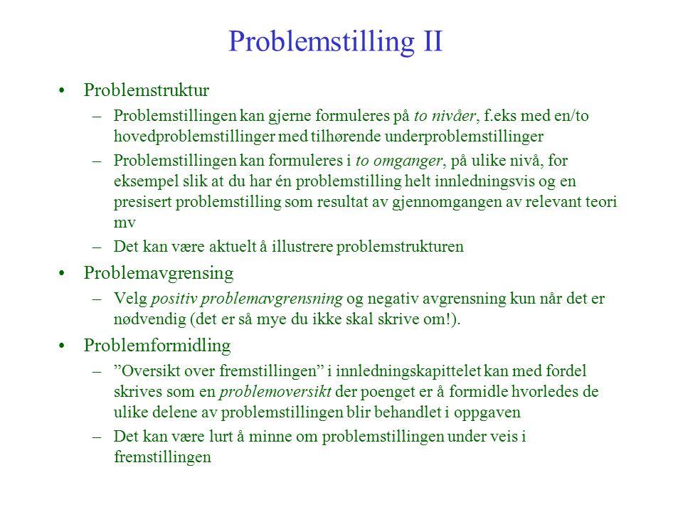 Problemstilling II Problemstruktur Problemavgrensing Problemformidling