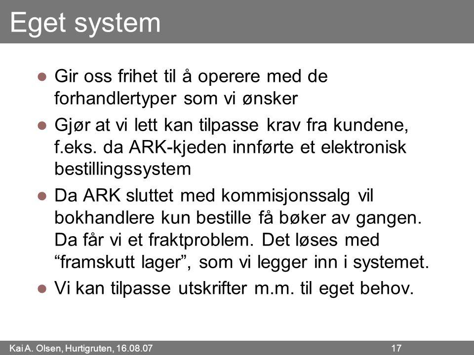 Eget system Gir oss frihet til å operere med de forhandlertyper som vi ønsker.