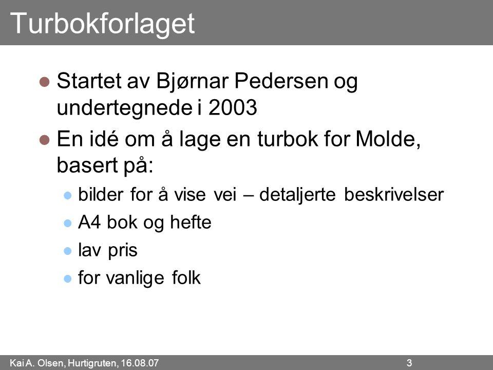 Turbokforlaget Startet av Bjørnar Pedersen og undertegnede i 2003