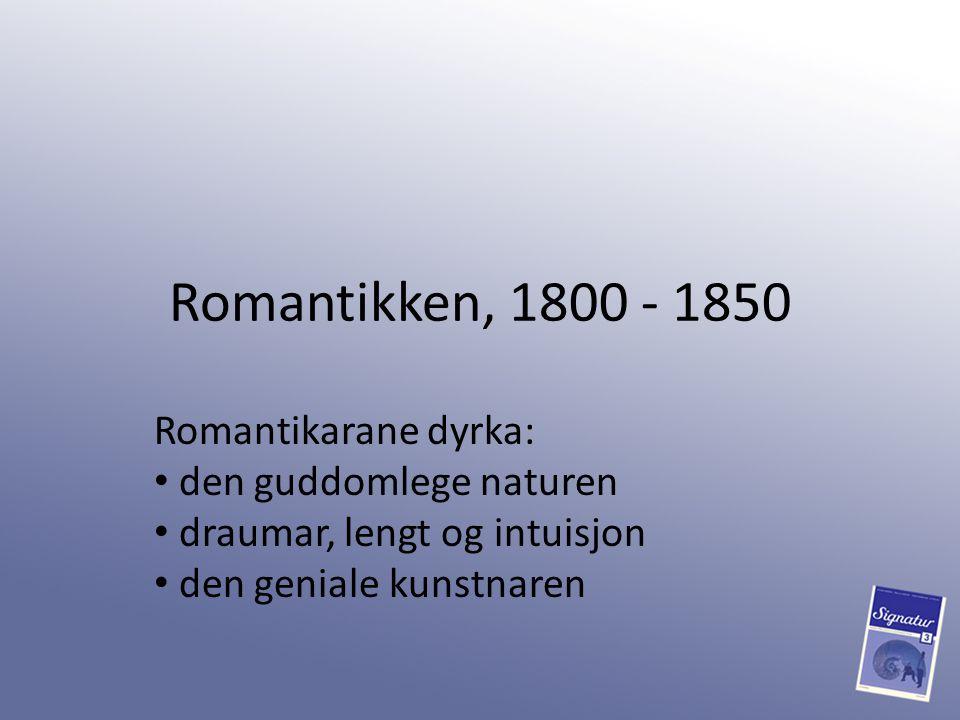 Romantikken, 1800 - 1850 Romantikarane dyrka: den guddomlege naturen