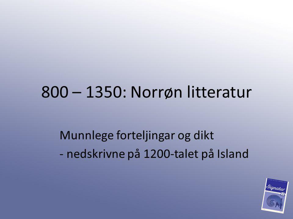 Munnlege forteljingar og dikt - nedskrivne på 1200-talet på Island