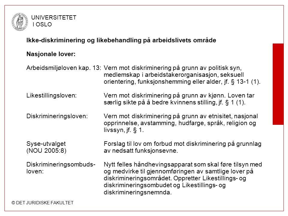 Ikke-diskriminering og likebehandling på arbeidslivets område Nasjonale lover: Arbeidsmiljøloven kap.