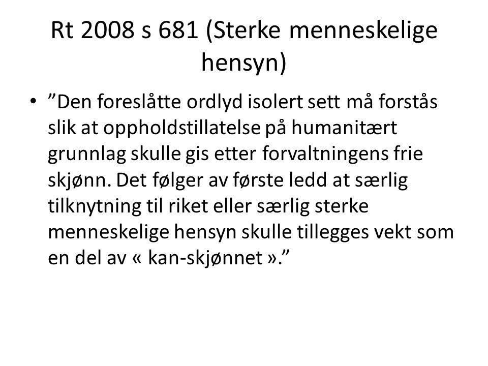 Rt 2008 s 681 (Sterke menneskelige hensyn)