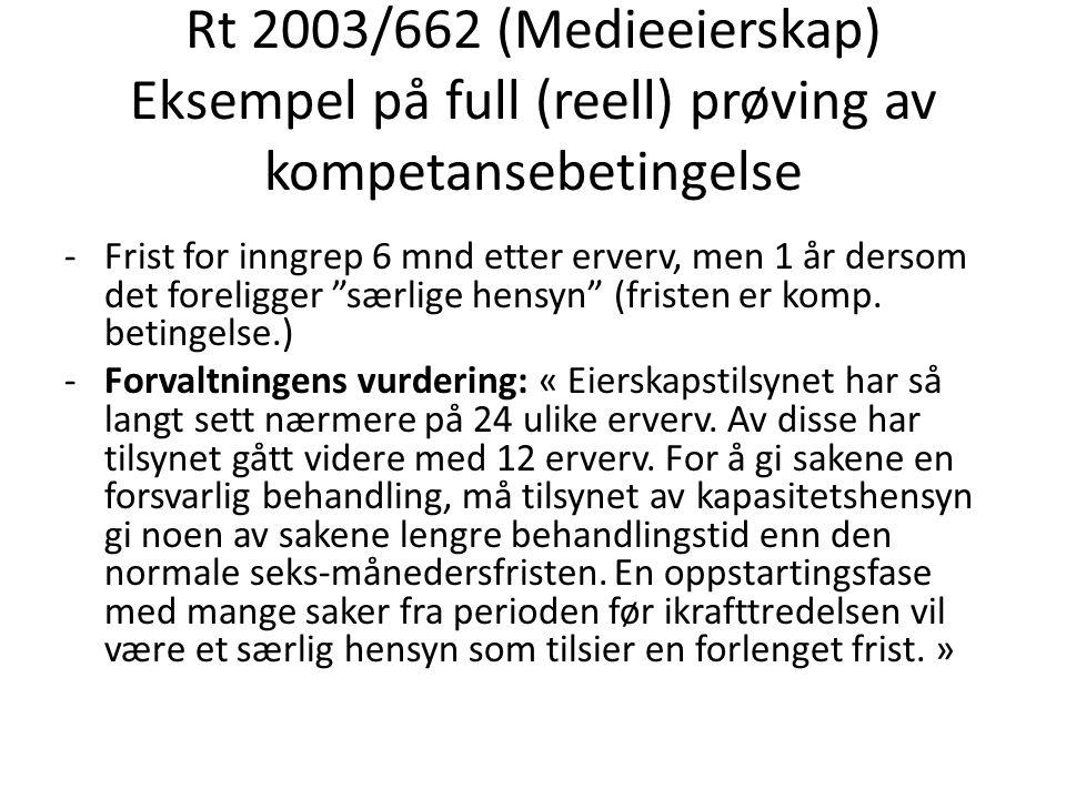 Rt 2003/662 (Medieeierskap) Eksempel på full (reell) prøving av kompetansebetingelse