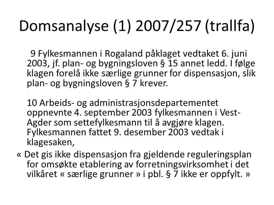 Domsanalyse (1) 2007/257 (trallfa)