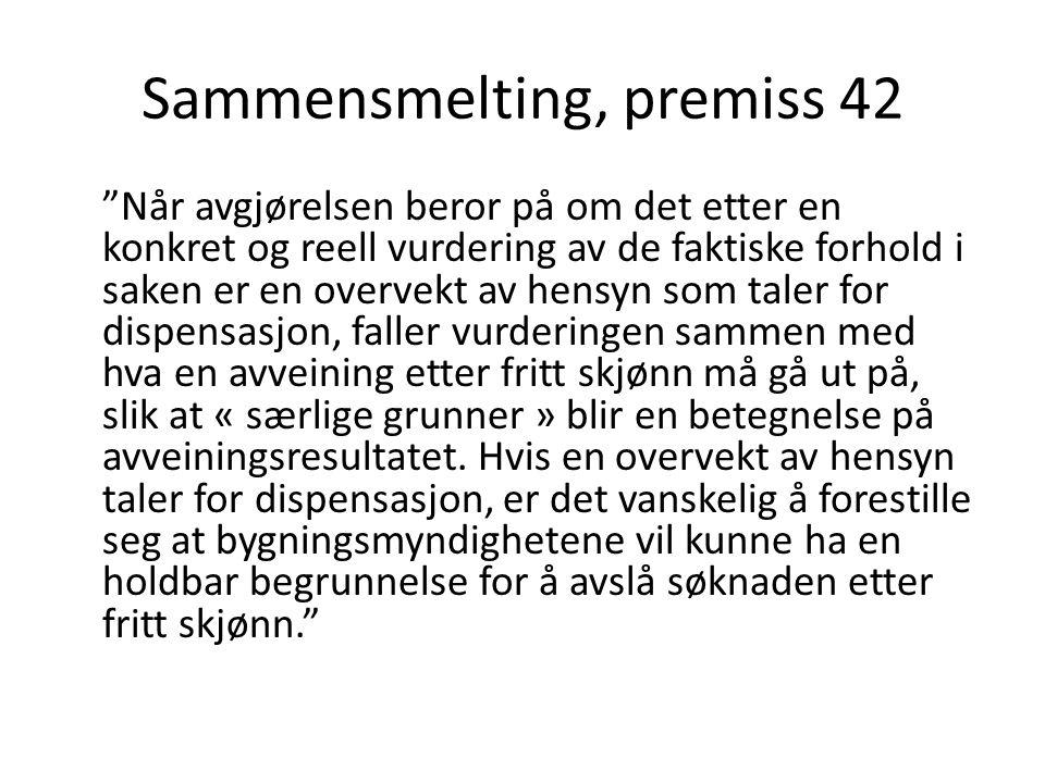 Sammensmelting, premiss 42