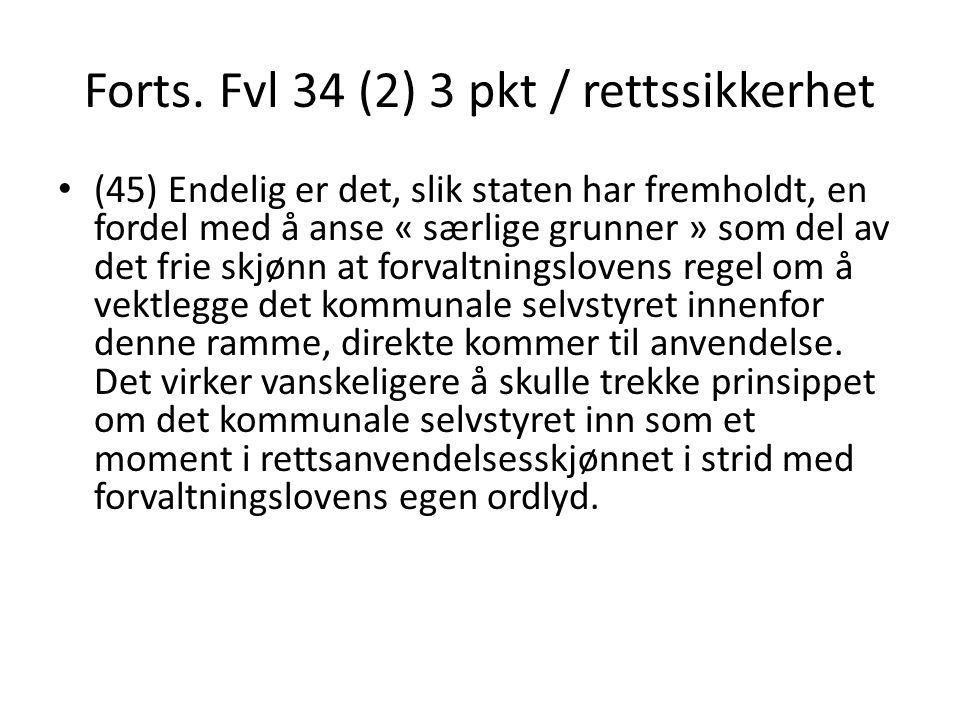 Forts. Fvl 34 (2) 3 pkt / rettssikkerhet