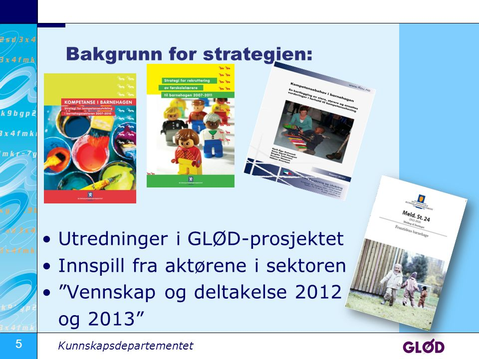 Bakgrunn for strategien: