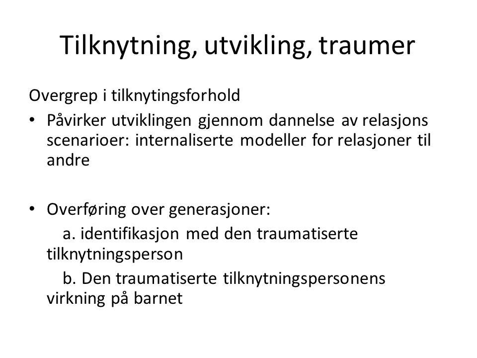Tilknytning, utvikling, traumer