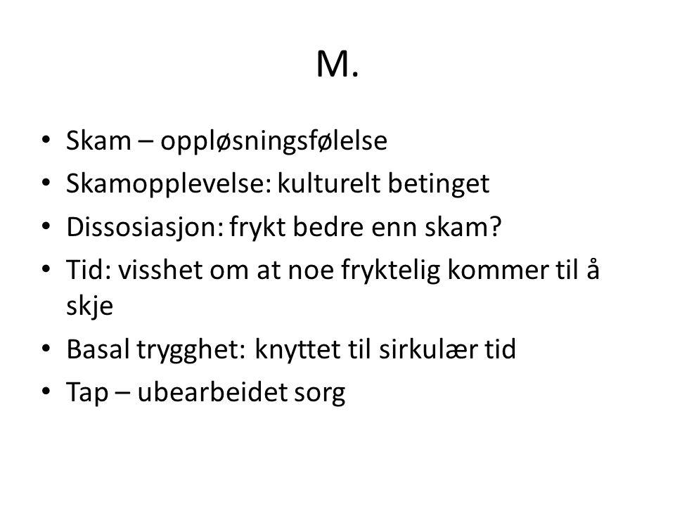 M. Skam – oppløsningsfølelse Skamopplevelse: kulturelt betinget