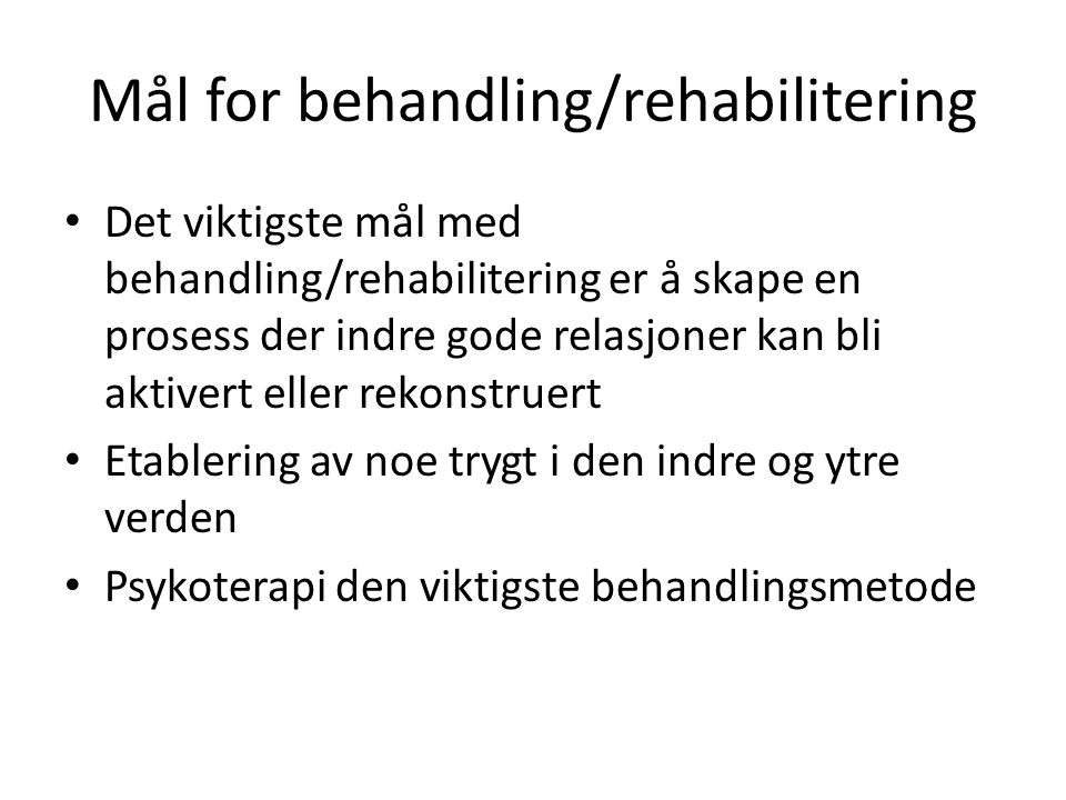 Mål for behandling/rehabilitering