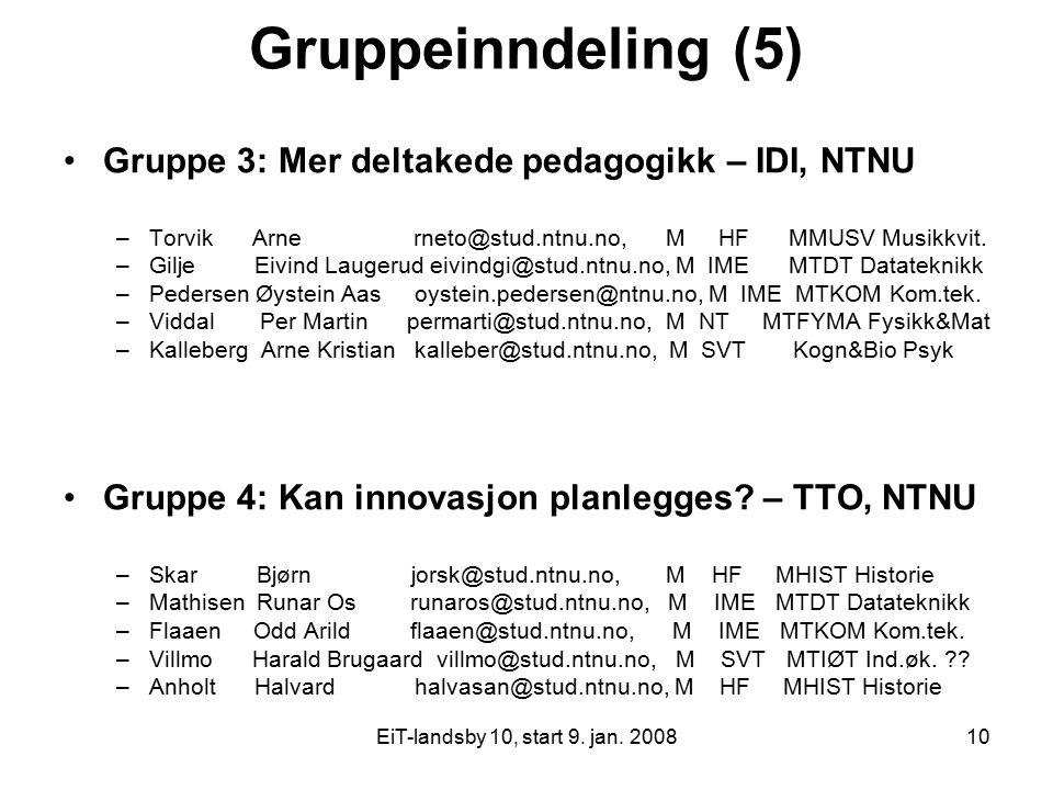 Gruppeinndeling (5) Gruppe 3: Mer deltakede pedagogikk – IDI, NTNU