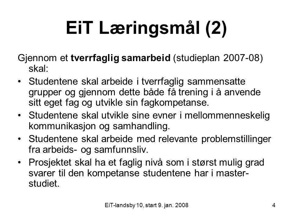 EiT Læringsmål (2) Gjennom et tverrfaglig samarbeid (studieplan 2007-08) skal: