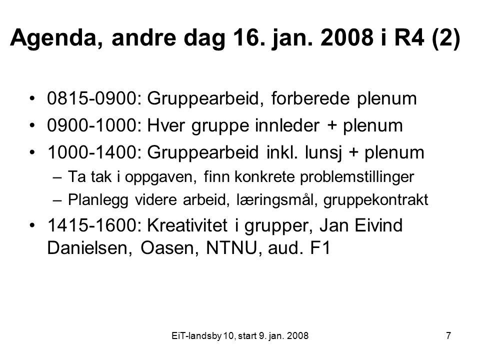 Agenda, andre dag 16. jan. 2008 i R4 (2)