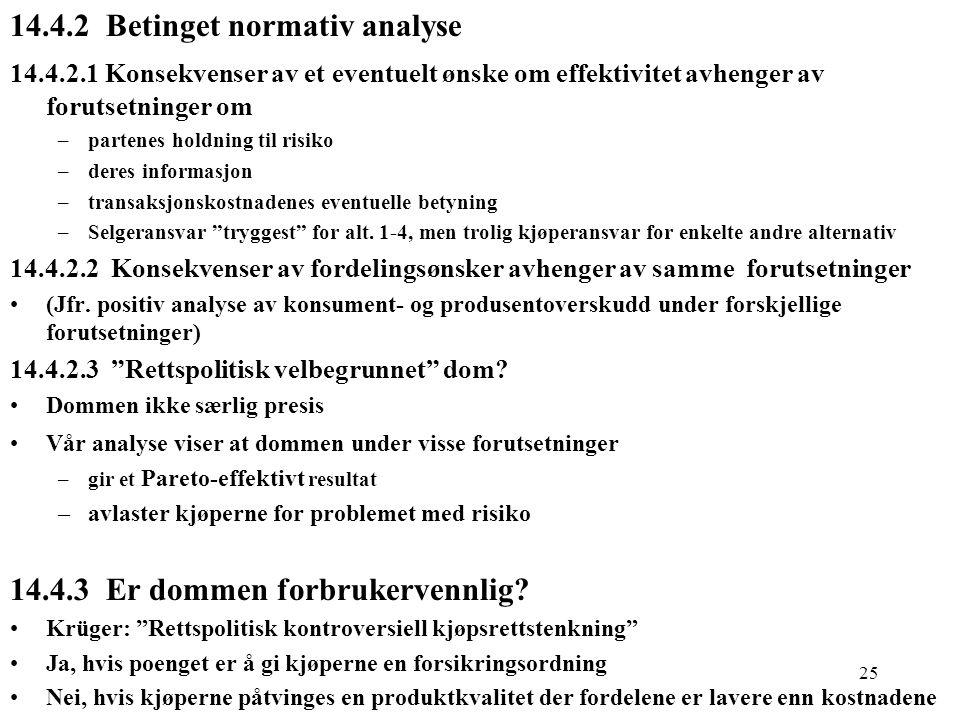 14.4.2 Betinget normativ analyse
