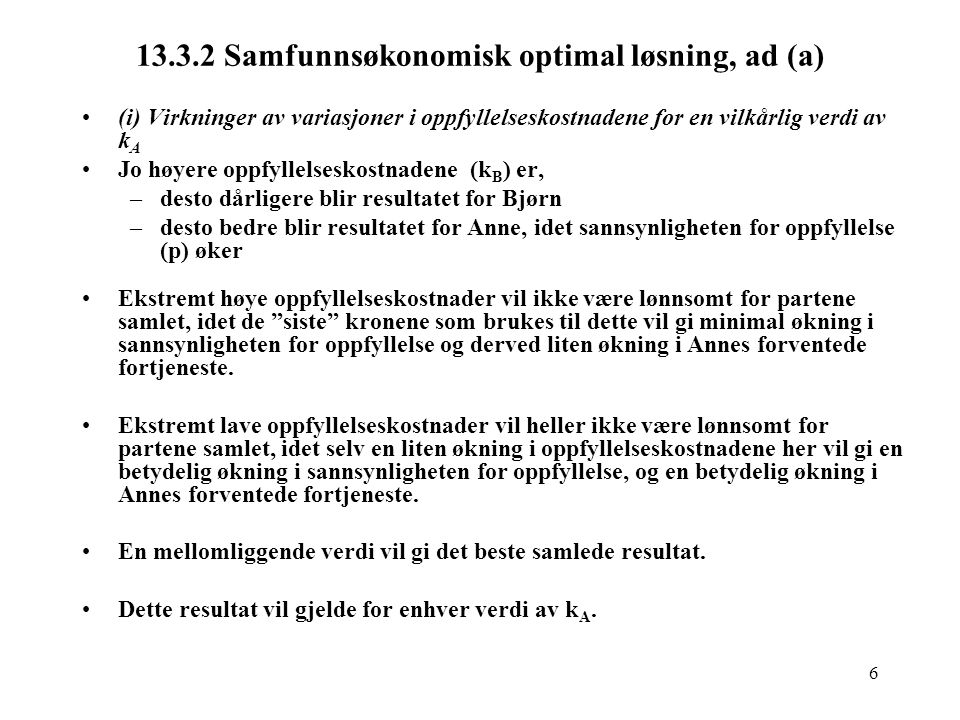 13.3.2 Samfunnsøkonomisk optimal løsning, ad (a)